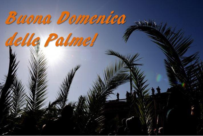 Buona Domenica delle Palme 2018