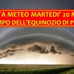 Allerta Meteo, dalla Festa del Papà all'Equinozio di Primavera: attenzione al forte maltempo di Martedì 20 Marzo