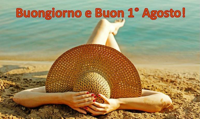 Buongiorno e Buon 1° Agosto 2020: le IMMAGINI più belle da ...