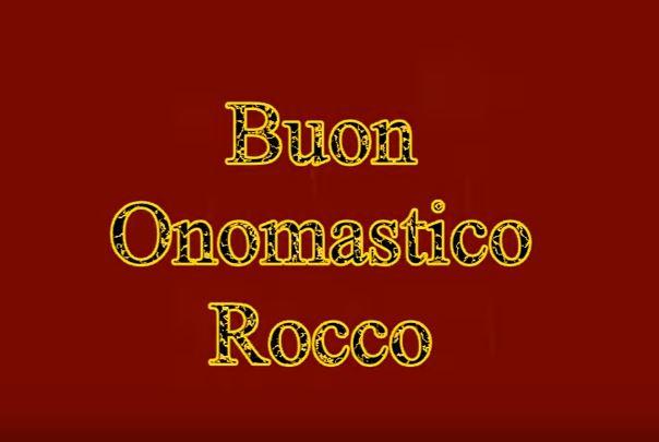 16 Agosto 2018 San Rocco Immagini Video E Frasi Per Gli Auguri Di
