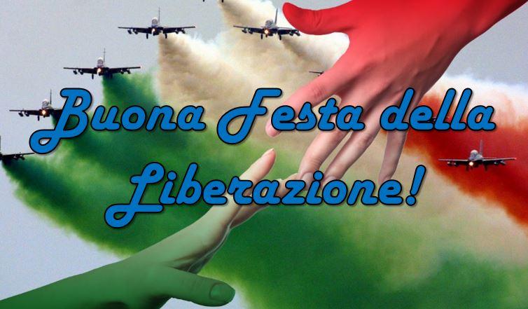 Buon 25 Aprile, Buona Festa della Liberazione! Le FRASI e ...