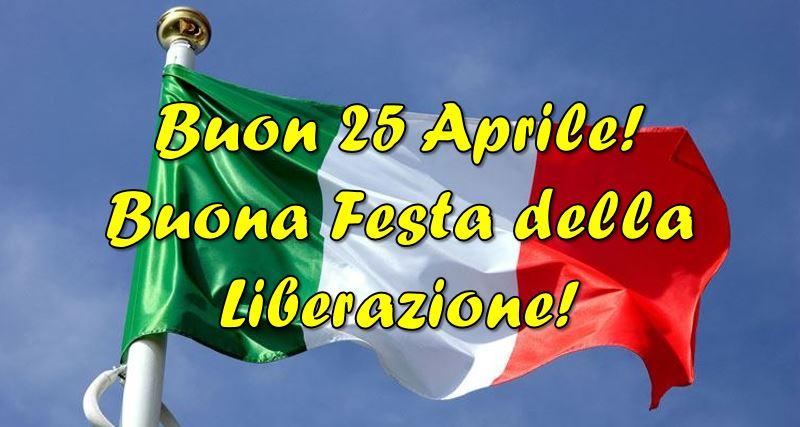 Buon 25 Aprile, Buona Festa della Liberazione! Le IMMAGINI e le ...