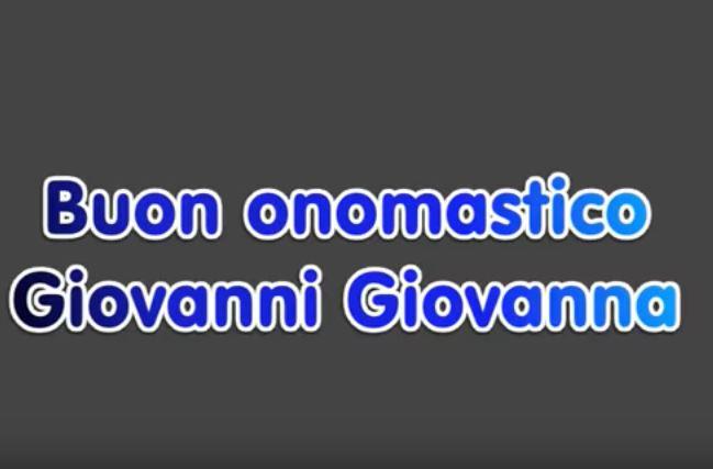 Auguri di buon onomastico Giovanni e Giovanna: le più belle ...