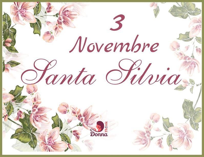 3 novembre, Santa Silvia: le più belle IMMAGINI, FRASI e VIDEO ...
